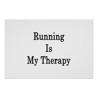Running Is My Therapy Poster