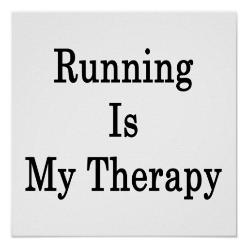 Running Is My Therapy Print