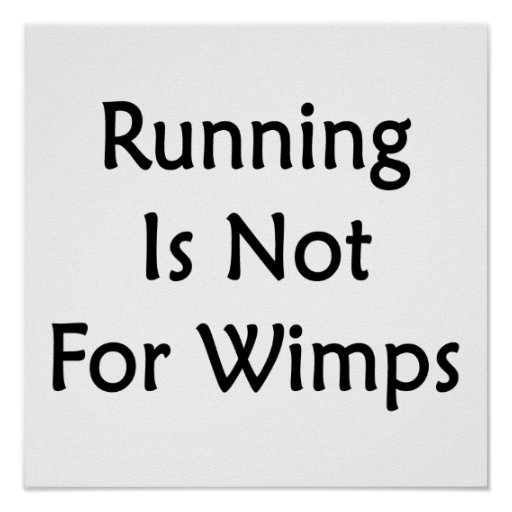 Running Is Not For Wimps Poster