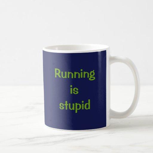 Running is stupid classic white coffee mug