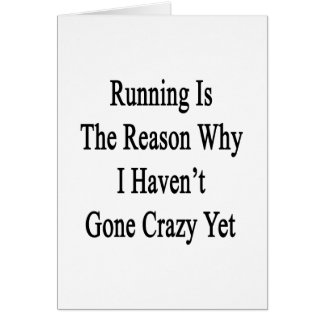 Running Is The Reason Why I Haven't Gone Crazy Yet Cards