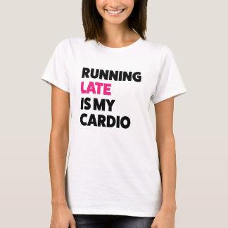 Running late is my cardio funny women's shirt