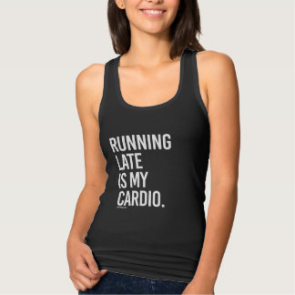 Running late is my cardio -   Girl Fitness -.png Tank Top