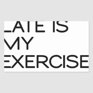 RUNNING LATE IS MY EXERCISE . RIGHT RECTANGULAR STICKER