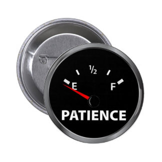 Running low on patience? 2 inch round button