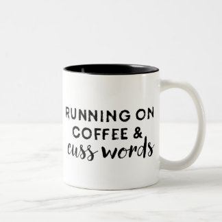 Running on Coffee and Cuss Words Coffee Mug
