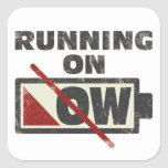 Running On Low Square Sticker