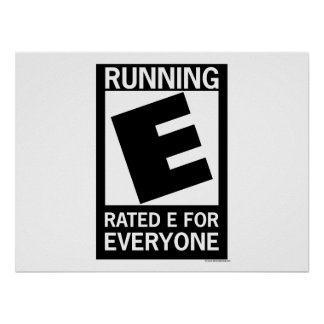 Running Rated E For Everyone Posters