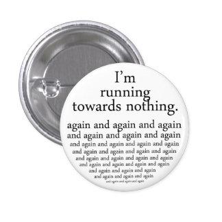 Running towards nothing pin redondo de 1 pulgada