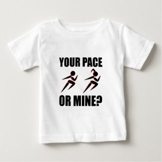 Running Your Pace Or Mine Baby T-Shirt