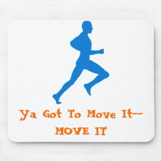 runningman, Ya Got To Move It--MOVE IT Mouse Pad