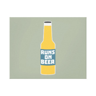 Runs on Beer Bottle Zcy3l Canvas Print