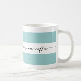 Runs on coffee striped mug, aqua