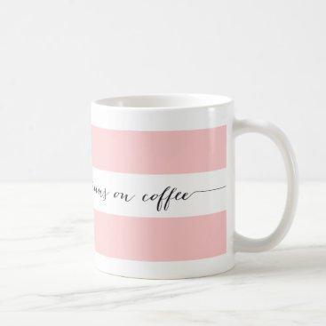 Coffee Themed Runs on coffee striped mug, pink coffee mug
