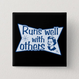Runs Well With Others Pinback Button