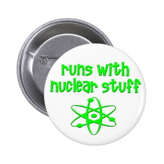 Runs With Nuclear Stuff 2 Inch Round Button