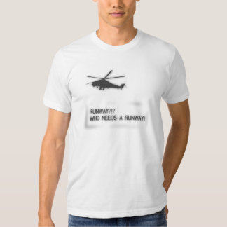 Runway? Who Needs a Runway? II Shirts