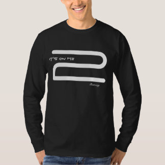 """Runway's """"It's On Me 2"""" Long Sleeve T T Shirts"""