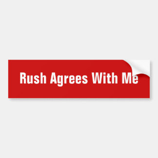 Rush Agrees With Me Car Bumper Sticker