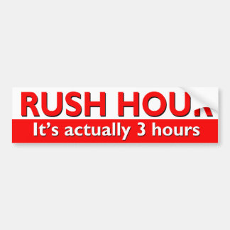 Rush Hour Car Bumper Sticker