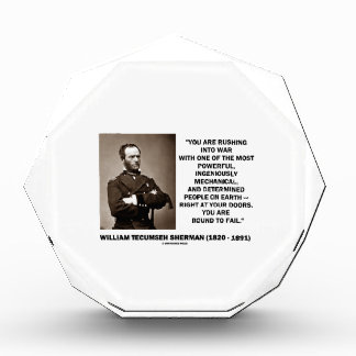 Rushing Into War Are Bound To Fail Sherman Quote Acrylic Award