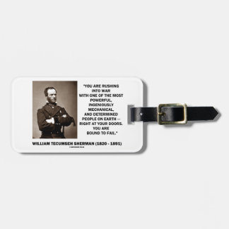 Rushing Into War Are Bound To Fail Sherman Quote Bag Tag