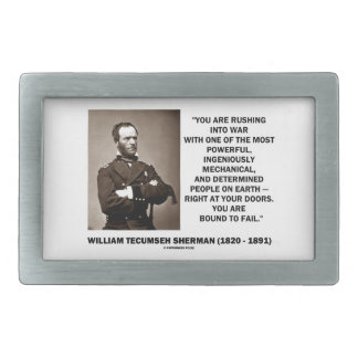 Rushing Into War Are Bound To Fail Sherman Quote Belt Buckle
