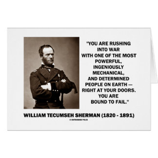 Rushing Into War Are Bound To Fail Sherman Quote Greeting Card