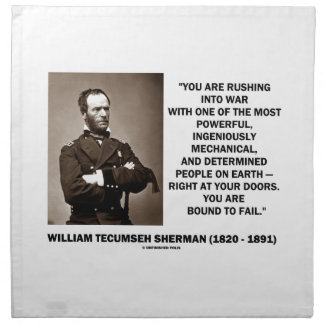 Rushing Into War Are Bound To Fail Sherman Quote Cloth Napkin
