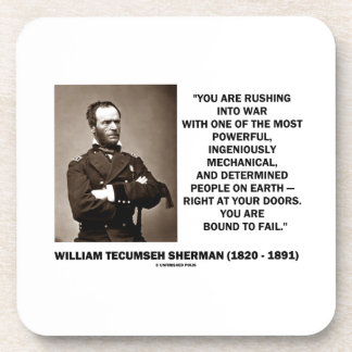 Rushing Into War Are Bound To Fail Sherman Quote Coaster