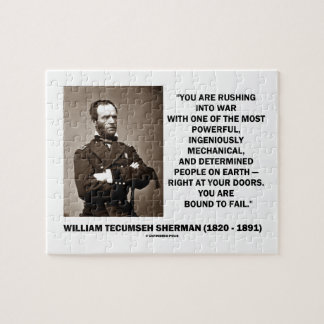 Rushing Into War Are Bound To Fail Sherman Quote Jigsaw Puzzle