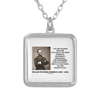 Rushing Into War Are Bound To Fail Sherman Quote Square Pendant Necklace