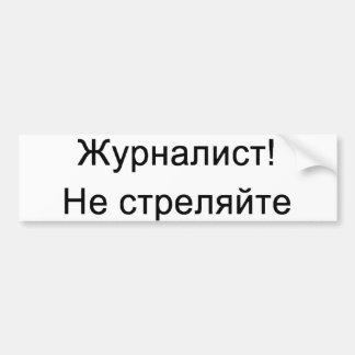 ¡Ruso - periodista!  ¡No tire! Pegatina Para Auto