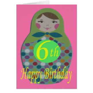 Russian Doll Happy 6th Birthday Card