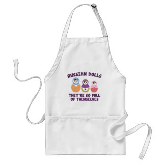 Russian Dolls. They're So Full Of Themselves. Adult Apron