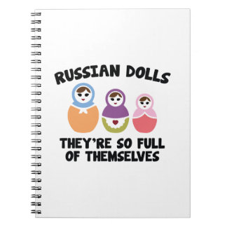 Russian Dolls. They're So Full Of Themselves. Spiral Notebook