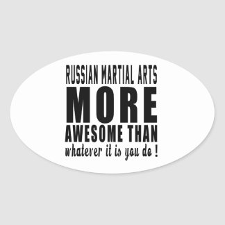 Russian Martial Arts more awesome than whatever it Oval Sticker