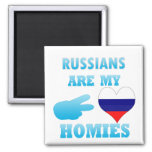 Russians are my Homies Magnets