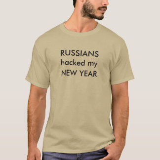 RUSSIANS hacked my NEW YEAR T-Shirt
