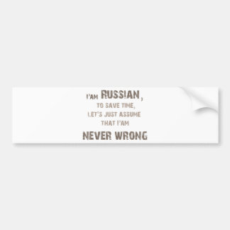 Russians never wrong! bumper stickers