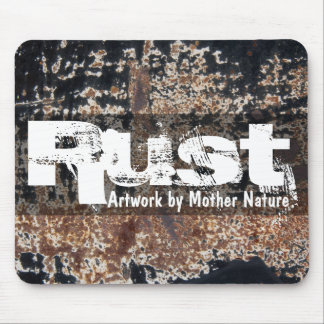 Rust~Artwork By Mother Nature Mouse Pad