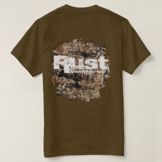 Rust~Artwork By Mother Nature T-Shirt