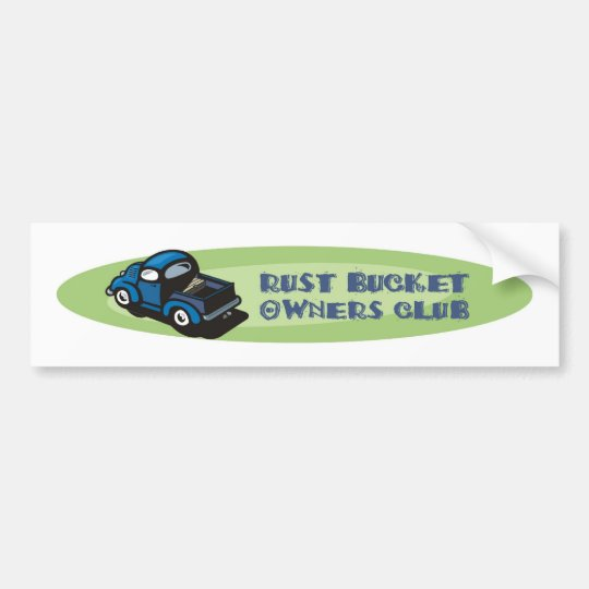 Rust bucket owners club gift, an old blue truck bumper sticker