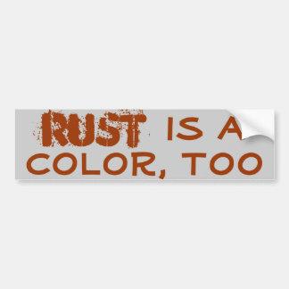 Rust is a color, too car bumper sticker