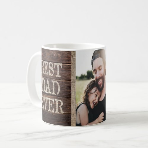 Rustic Best Dad Ever Custom Photo Birthday Coffee Mug