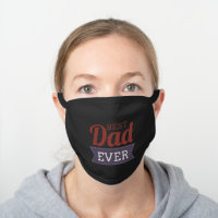 Rustic Best Dad Ever Father`s Day Black Cotton Face Mask