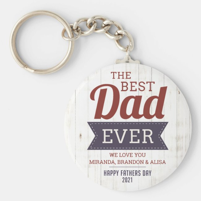 Rustic Best Dad Ever Father`s Day Keychain
