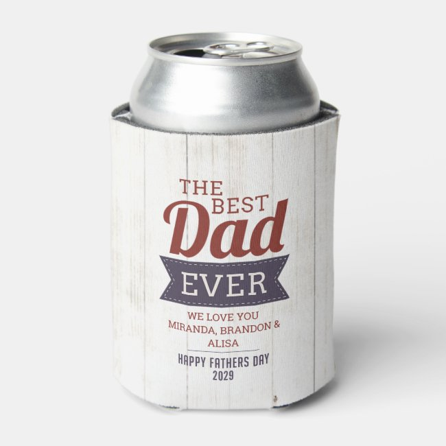 Rustic Best Dad Ever Father`s Day Photo Can Cooler