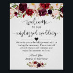 "Rustic Burgundy Floral Unplugged Wedding Sign<br><div class=""desc"">Create your own Unplugged Wedding Sign with this &quot;Rustic Burgundy Red Floral Themed Poster&quot; template to match your wedding colors and style. This high-quality design is easy to customize to be uniquely yours! (1) The default size is 8 x 10 inches, you can change it to any size. (2) For...</div>"