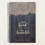 "Rustic Burlap and Wood Quote with Your Name Planner<br><div class=""desc"">A rustic vintage-style burlap and wood design with an inspirational quote with words to live by: &quot;work hard,  stay humble&quot;. Personalize with your name or other desired text by replacing the sample text shown in the design template.</div>"